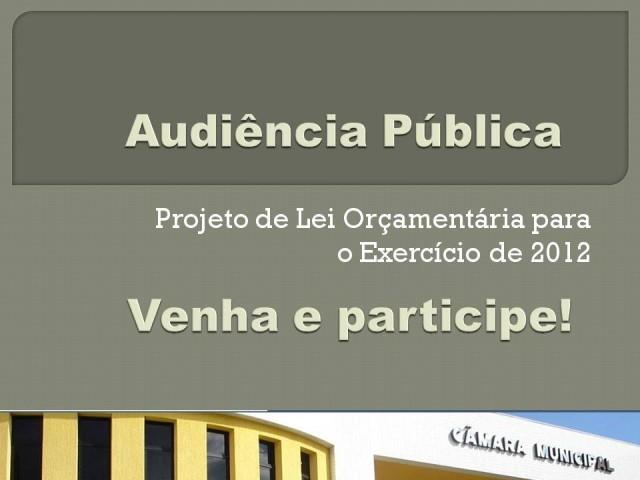 Audiência Pública promovida pelo Legislativo irá debater a LOA 2012 e a Lei de Auxílios de Subvenções